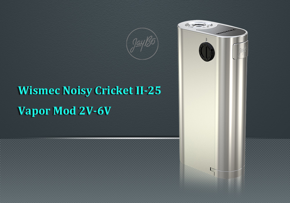 Original Wismec Noisy Cricket II - 25 Vapor Mod with 2V - 6V / Multiple Circuit Protection Systems for E Cigarette