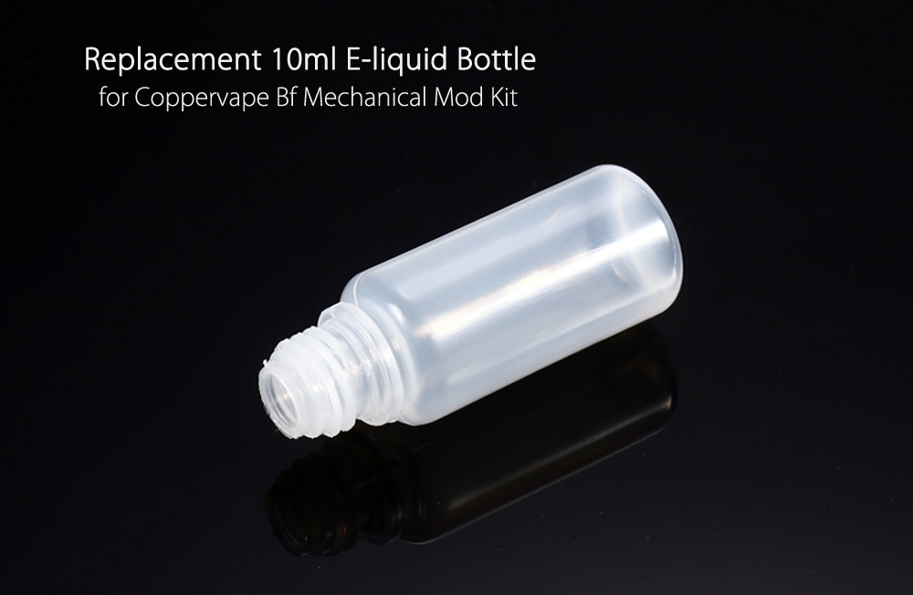Replacement 10ml E-liquid Bottle for Coppervape Bf Mechanical Mod Kit