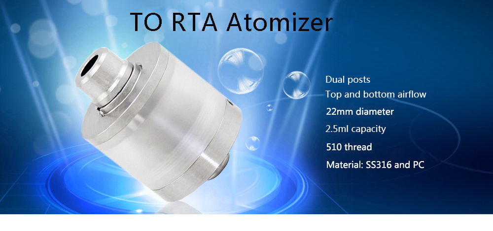 TO RTA Atomizer with Dual Posts / Top / Bottom Airflow / 22mm Diameter / 2.5ml Capacity for E Cigarette