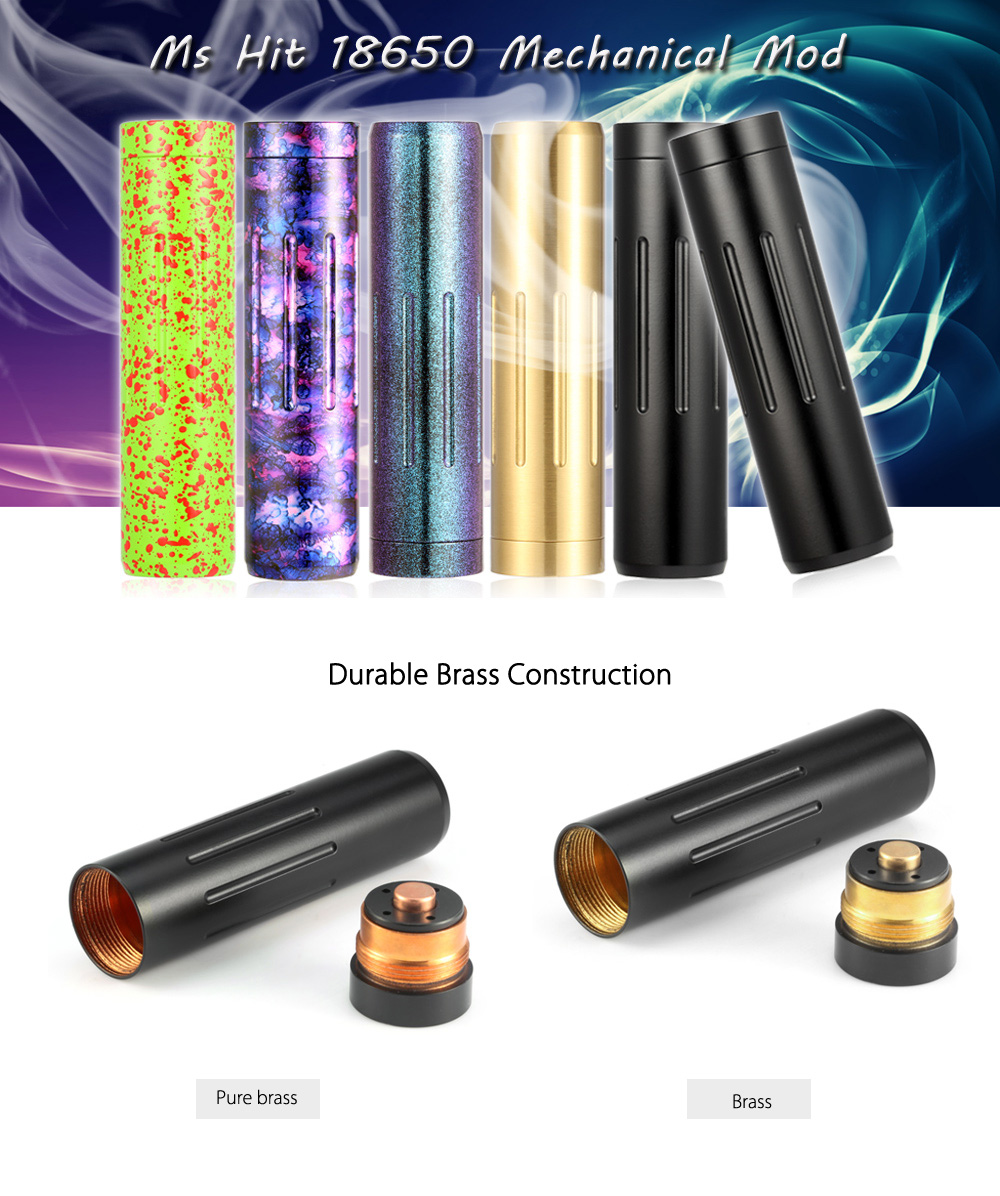 Ms Hit 18650 Mechanical Mod with Brass Construction / Fashion Appearance / Six Colors Available for E Cigarette