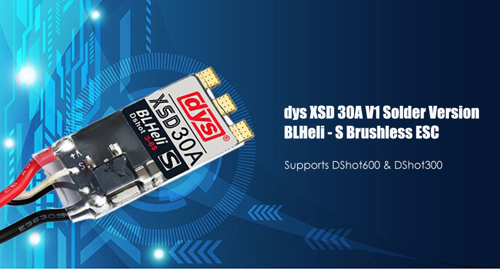 dys XSD 30A V1 Solder Version BLHeli-S Brushless ESC with DShot600 DShot300 Compatible with 3 - 6S Input