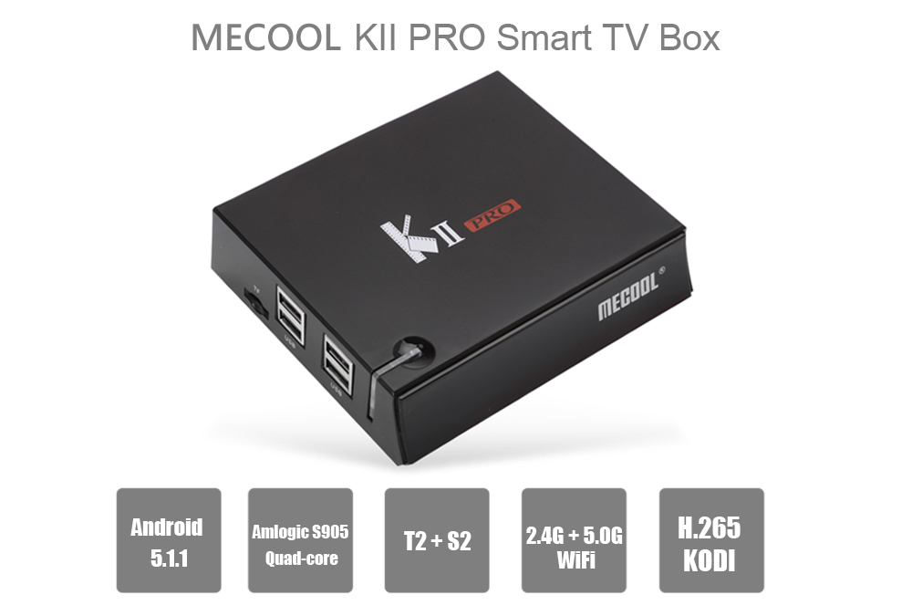 MECOOL KII PRO TV Box Quad Core Amlogic S905 T2 + S2 Android 5.1.1 2.4G + 5.0G WiFi Bluetooth 4.0 H.265 Decoding Multi-media Player